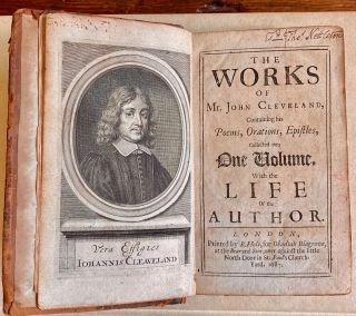 The Works of Mr. John Cleveland, Containing his Poems, Orations, Epistles, collected into One Volume, With the Life of the Author