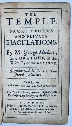 The Temple. Sacred Poems and Private Ejaculations. By Mr. George Herbert, Late Oratour of the...
