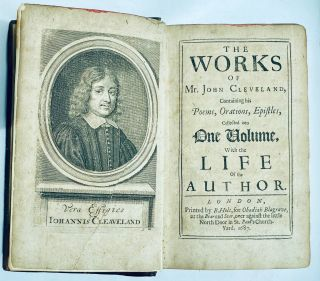 The Works of Mr. John Cleveland, Containing his Poems, Orations, Epistles, collected into One...